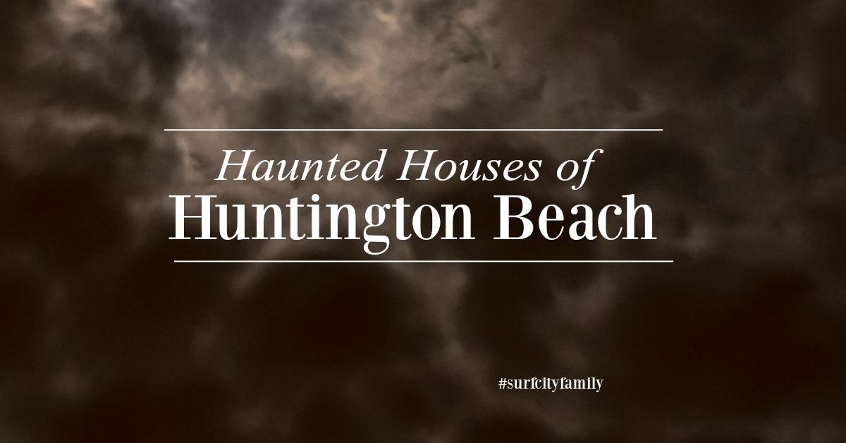 Haunted Houses of Huntington Beach