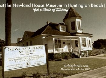 Visit Historic Newland House in Huntington Beach