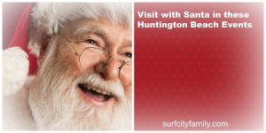 Santa is Coming to Town | Huntington Beach | Surf City Family