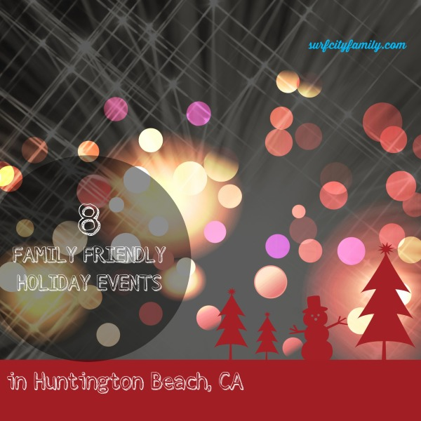 8 Family-Friendly Holiday Events in Huntington Beach